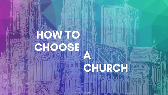 How to Choose a Church, part 4