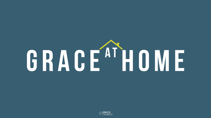 Grace at Home, March 22, 2020